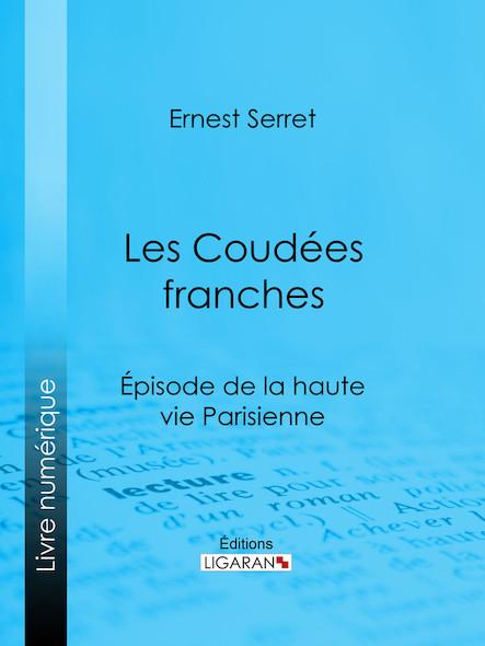 Les Coudées franches, Épisode de la haute vie parisienne