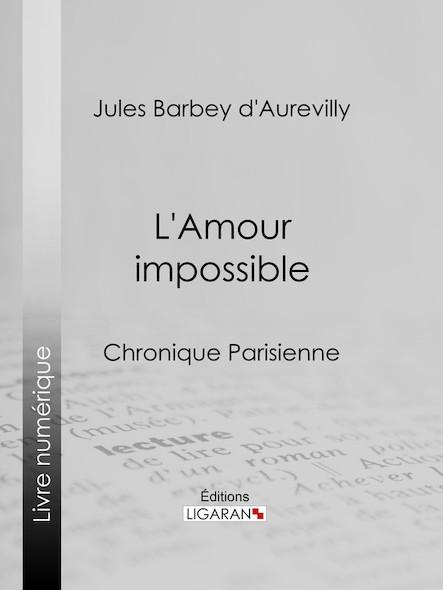 L'Amour impossible, Chronique parisienne
