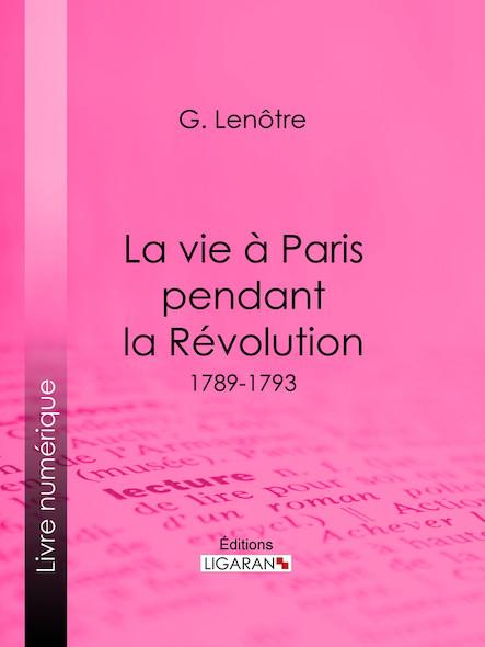 La vie à Paris pendant la Révolution, 1789-1793