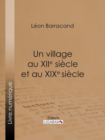 Un village au XIIe siècle et au XIXe siècle, Récit comparatif des moeurs du moyen âge et des moeurs modernes