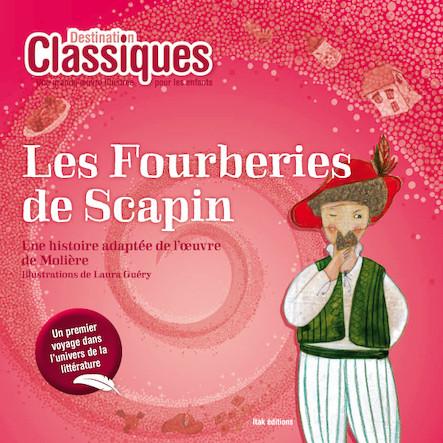 Les Fourberies de Scapin - Destination Classiques