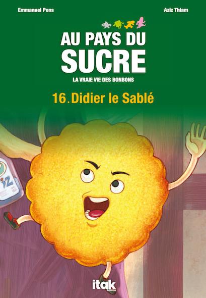 Au Pays du Sucre - Episode 16 - Didier le Sablé