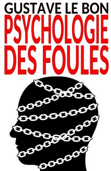 Psychologie des foules – Texte intégral (illustré)