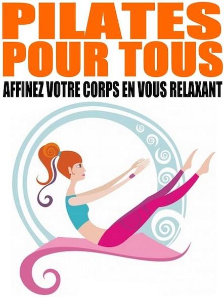 Pilates pour tous : Affinez votre corps en vous relaxant