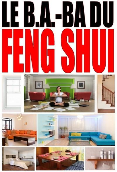 Le B.a.-Ba du Feng Shui - Harmonisez votre habitat