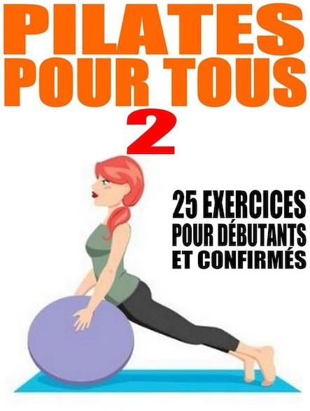 Pilates pour tous II : 25 nouveaux exercices pour débutants et confirmés