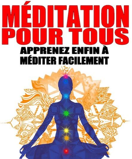 Méditation pour tous : Apprenez enfin à méditer facilement