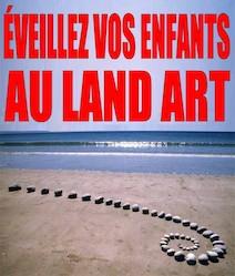 Éveillez vos enfants au Land Art | Collectif