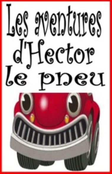 Les aventures d'Hector le pneu - Histoire pour enfants