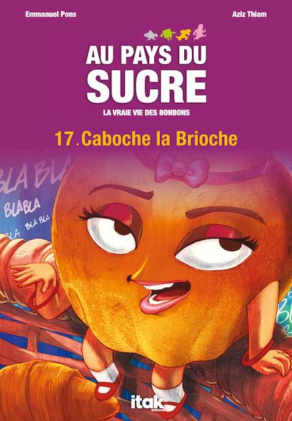 Au Pays du Sucre - Episode 17 - Caboche la Brioche