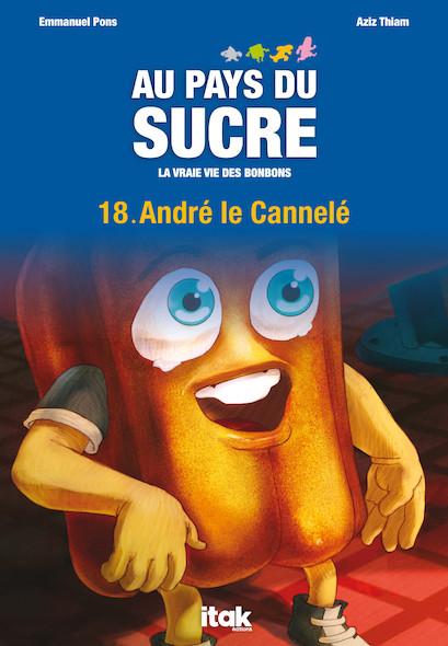 Au Pays du Sucre - Episode 18 - André le Cannelé