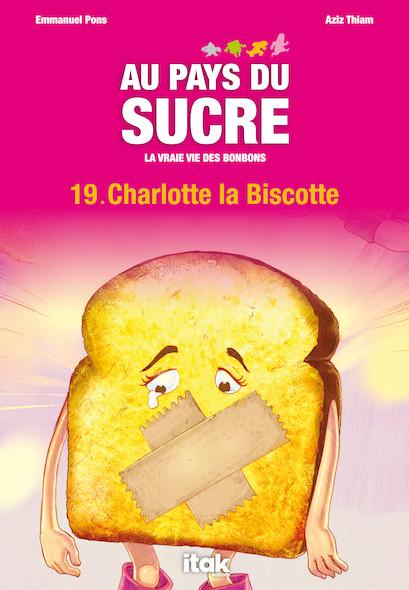 Au Pays du Sucre - Episode 19 - Charlotte la Biscotte