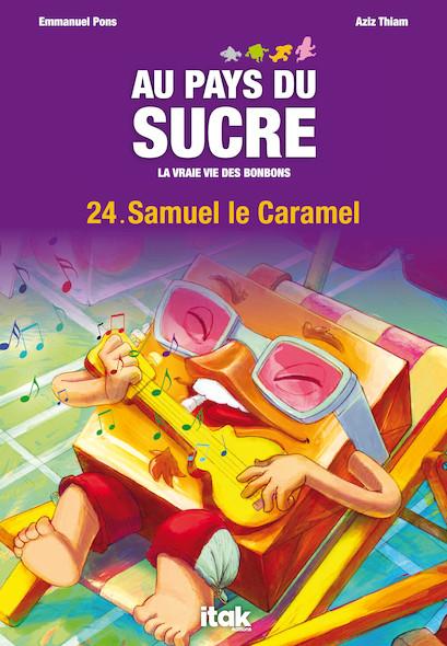 Au Pays du Sucre - Episode 24 - Samuel le Caramel