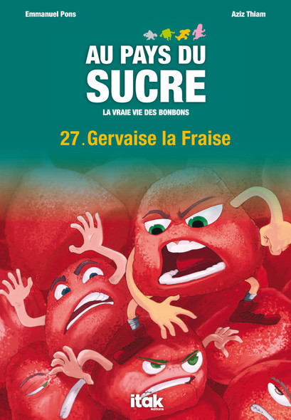 Au Pays du Sucre - Episode 27 - Gervaise la Fraise