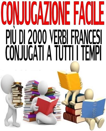 Coniugazione facile : Più di 2000 verbi francesi coniugati a tutti i tempi