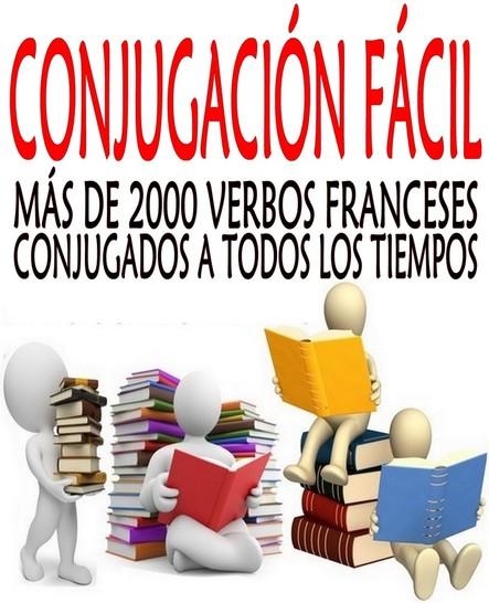 Conjugación fácil : Más de 2000 verbos franceses conjugados a todos los tiempos