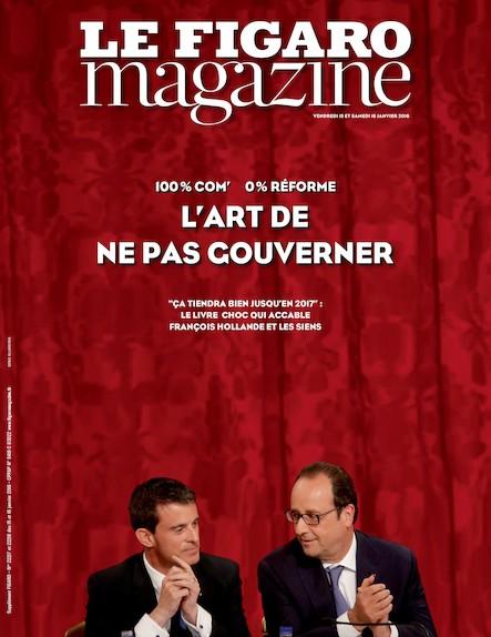 Le Figaro Magazine - Janvier 2016 : L'art de ne pas gouverner