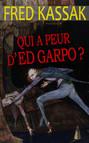 Qui a peur d'Ed Garpo ?