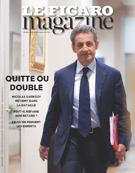 Le Figaro Magazine - Janvier 2016 : Sarkozy : Quitte ou Double