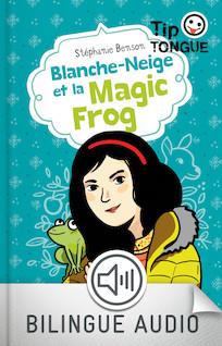 Blanche Neige et la Magic Frog | Benson, Stéphanie