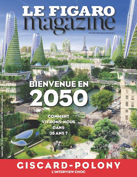 Le Figaro Magazine - Février 2016 : Comment vivrons nous en 2050 ?