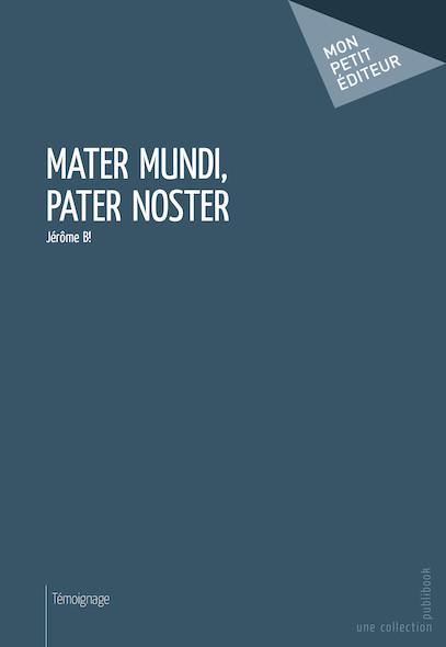 Mater Mundi, Pater Noster