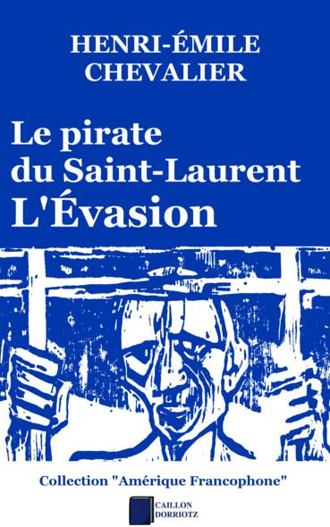 Le pirate du Saint-Laurent : L'Évasion