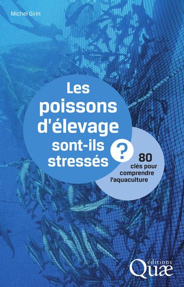 Les poissons d'élevage sont-ils stressés ? : 80 clés pour comprendre l'aquaculture