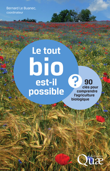 Le tout bio est-il possible ? : 90 clés pour comprendre l'agriculture biologique