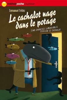 Le cachalot nage dans le potage | Emmanuel Tredez