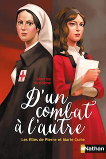 D'un combat l'autre, les filles de Pierre et Marie Curie | Gauthey, Raphaël