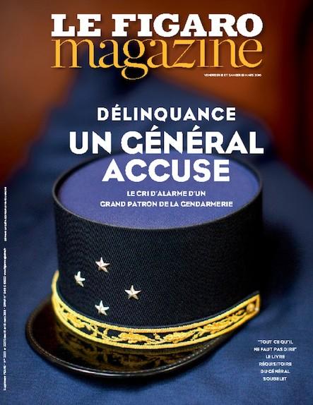 Le Figaro Magazine - Mars 2016 : Délinquance : Un général accuse