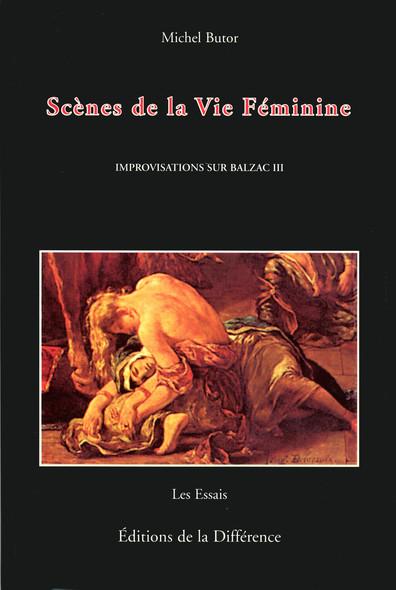 Improvisations sur Balzac III : Scènes de la vie féminine