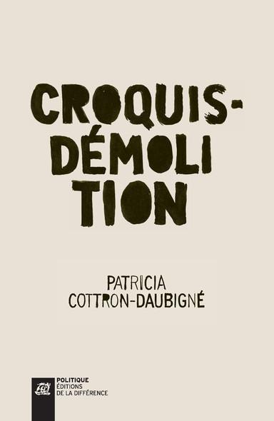 Croquis-Démolition : Paroles d'ouvriers