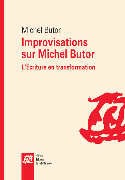 Improvisations sur Michel Butor : L'écriture en transformation