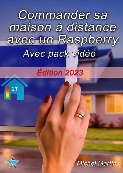 Commander sa maison à distance avec un Raspberry Pi - Avec pack vidéo