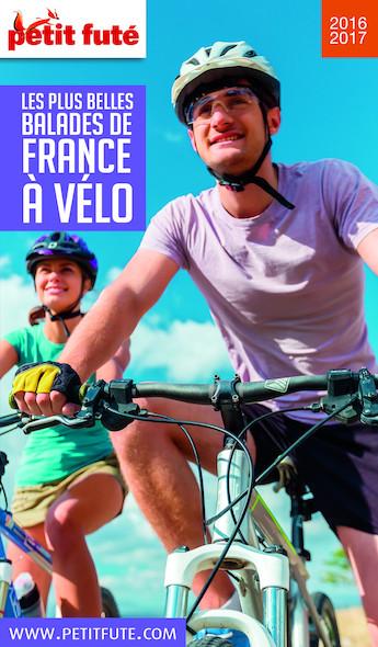 Les plus belles balades de France à Velo 2016-2017 Petit Futé