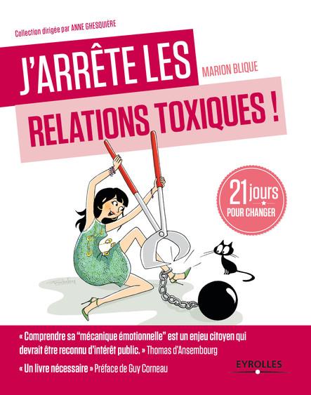 J'arrête les relations toxiques : 21 jours pour créer des liens sains et harmonieux