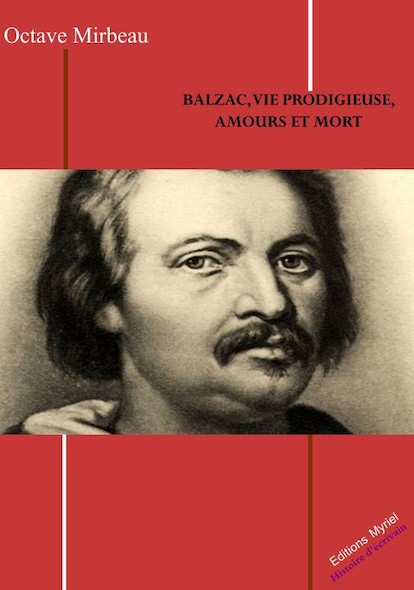 Balzac, vie prodigieuse, amours et mort