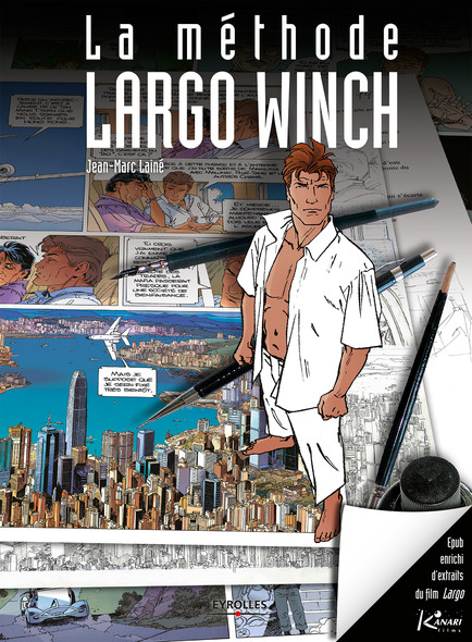 La méthode Largo Winch (version enrichie) : EPUB 3 enrichi d'extraits vidéos du film Largo