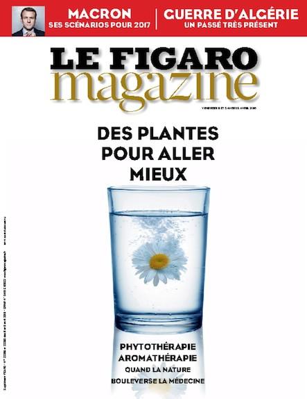 Le Figaro Magazine - Avril 2016 :Des plantes pour aller mieux