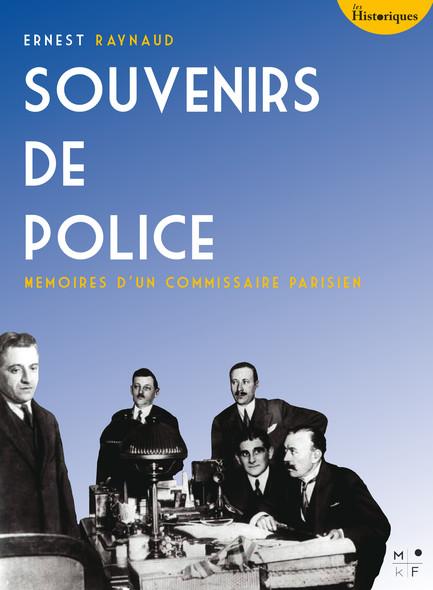 Souvenirs de Police : Mémoires d'un commissaire parisien