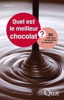 Quel est le meilleur chocolat ? : 90 clés pour comprendre le chocolat | Michel Barel
