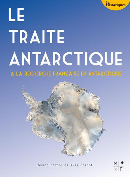 Le Traité Antarctique : La recherche française en Antarctique