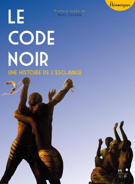 Le Code noir : Une histoire de l'esclavage