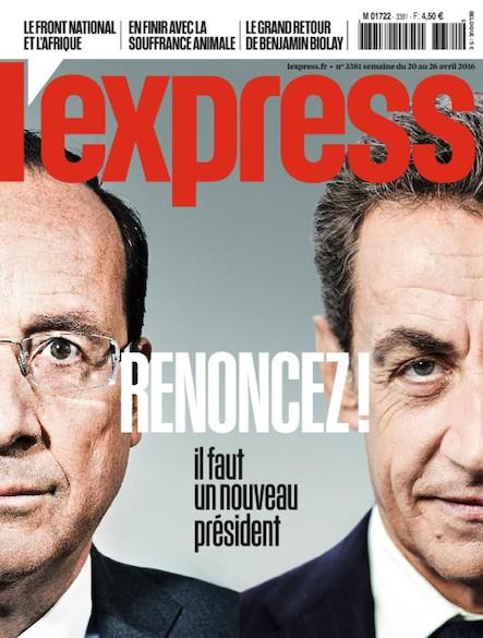 L'Express - Avril 2016 - Renoncez ! Il faut un nouveau président