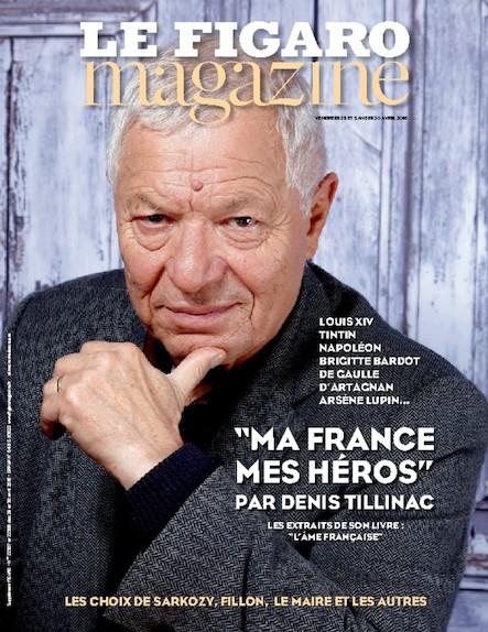 Le Figaro Magazine - Avril 2016 : Ma France, mes héros par Denis Tillinac