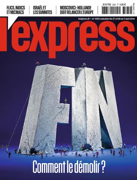 L'Express - Avril 2016 - FN : comment le démolir ?