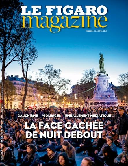 Le Figaro Magazine - Mai 2016 : La Face cachée de nuit debout