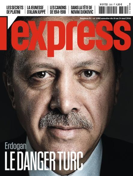 L'Express - Mai 2016 - Erdogan : Le Danger turc